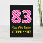 "[ Thumbnail: Fun Pink Striped ""83""; Happy 83rd Birthday; Name Card ]"