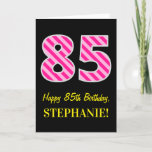 "[ Thumbnail: Fun Pink Striped ""85""; Happy 85th Birthday; Name Card ]"