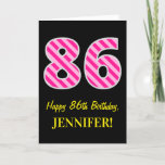 "[ Thumbnail: Fun Pink Striped ""86""; Happy 86th Birthday; Name Card ]"