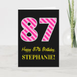 "[ Thumbnail: Fun Pink Striped ""87""; Happy 87th Birthday; Name Card ]"