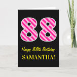 "[ Thumbnail: Fun Pink Striped ""88""; Happy 88th Birthday; Name Card ]"