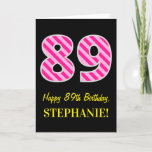 "[ Thumbnail: Fun Pink Striped ""89""; Happy 89th Birthday; Name Card ]"