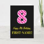 "[ Thumbnail: Fun Pink Striped ""8""; Happy 8th Birthday; Name Card ]"