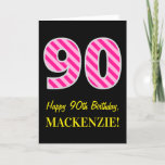"[ Thumbnail: Fun Pink Striped ""90""; Happy 90th Birthday; Name Card ]"