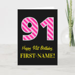 "[ Thumbnail: Fun Pink Striped ""91""; Happy 91st Birthday; Name Card ]"