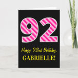 "[ Thumbnail: Fun Pink Striped ""92""; Happy 92nd Birthday; Name Card ]"