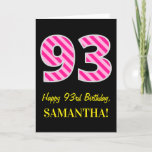"[ Thumbnail: Fun Pink Striped ""93""; Happy 93rd Birthday; Name Card ]"