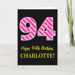 "[ Thumbnail: Fun Pink Striped ""94""; Happy 94th Birthday; Name Card ]"