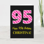 "[ Thumbnail: Fun Pink Striped ""95""; Happy 95th Birthday; Name Card ]"