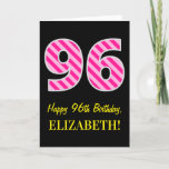 "[ Thumbnail: Fun Pink Striped ""96""; Happy 96th Birthday; Name Card ]"