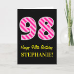 "[ Thumbnail: Fun Pink Striped ""98""; Happy 98th Birthday; Name Card ]"