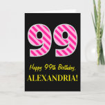 "[ Thumbnail: Fun Pink Striped ""99""; Happy 99th Birthday; Name Card ]"