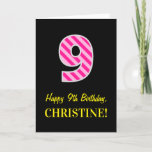 "[ Thumbnail: Fun Pink Striped ""9""; Happy 9th Birthday; Name Card ]"