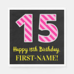 "[ Thumbnail: Fun Pink Stripes ""15""; Happy 15th Birthday; Name Napkins ]"