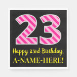 "[ Thumbnail: Fun Pink Stripes ""23""; Happy 23rd Birthday; Name Napkins ]"