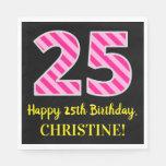 """[ Thumbnail: Fun Pink Stripes """"25""""; Happy 25th Birthday; Name Napkins ]"""