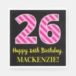 "[ Thumbnail: Fun Pink Stripes ""26""; Happy 26th Birthday; Name Napkins ]"