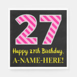 "[ Thumbnail: Fun Pink Stripes ""27""; Happy 27th Birthday; Name Napkins ]"