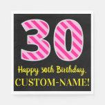 """[ Thumbnail: Fun Pink Stripes """"30""""; Happy 30th Birthday; Name Napkins ]"""