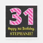 """[ Thumbnail: Fun Pink Stripes """"31""""; Happy 31st Birthday; Name Napkins ]"""