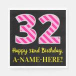 """[ Thumbnail: Fun Pink Stripes """"32""""; Happy 32nd Birthday; Name Napkins ]"""