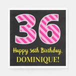 """[ Thumbnail: Fun Pink Stripes """"36""""; Happy 36th Birthday; Name Napkins ]"""