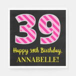 """[ Thumbnail: Fun Pink Stripes """"39""""; Happy 39th Birthday; Name Napkins ]"""