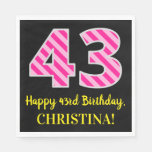 """[ Thumbnail: Fun Pink Stripes """"43""""; Happy 43rd Birthday; Name Napkins ]"""