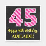 """[ Thumbnail: Fun Pink Stripes """"45""""; Happy 45th Birthday; Name Napkins ]"""