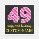 """[ Thumbnail: Fun Pink Stripes """"49""""; Happy 49th Birthday; Name Napkins ]"""