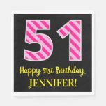"""[ Thumbnail: Fun Pink Stripes """"51""""; Happy 51st Birthday; Name Napkins ]"""