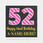 """[ Thumbnail: Fun Pink Stripes """"52""""; Happy 52nd Birthday; Name Napkins ]"""