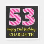 """[ Thumbnail: Fun Pink Stripes """"53""""; Happy 53rd Birthday; Name Napkins ]"""