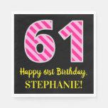 """[ Thumbnail: Fun Pink Stripes """"61""""; Happy 61st Birthday; Name Napkins ]"""