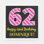 """[ Thumbnail: Fun Pink Stripes """"62""""; Happy 62nd Birthday; Name Napkins ]"""