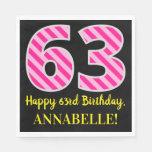 """[ Thumbnail: Fun Pink Stripes """"63""""; Happy 63rd Birthday; Name Napkins ]"""