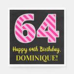 """[ Thumbnail: Fun Pink Stripes """"64""""; Happy 64th Birthday; Name Napkins ]"""
