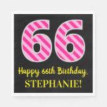 """[ Thumbnail: Fun Pink Stripes """"66""""; Happy 66th Birthday; Name Napkins ]"""