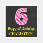 "[ Thumbnail: Fun Pink Stripes ""6""; Happy 6th Birthday; Name Napkins ]"