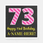 """[ Thumbnail: Fun Pink Stripes """"73""""; Happy 73rd Birthday; Name Napkins ]"""
