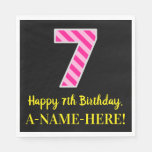 "[ Thumbnail: Fun Pink Stripes ""7""; Happy 7th Birthday; Name Napkins ]"