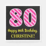 """[ Thumbnail: Fun Pink Stripes """"80""""; Happy 80th Birthday; Name Napkins ]"""