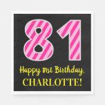 """[ Thumbnail: Fun Pink Stripes """"81""""; Happy 81st Birthday; Name Napkins ]"""