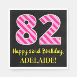"""[ Thumbnail: Fun Pink Stripes """"82""""; Happy 82nd Birthday; Name Napkins ]"""