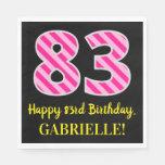 """[ Thumbnail: Fun Pink Stripes """"83""""; Happy 83rd Birthday; Name Napkins ]"""