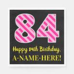 """[ Thumbnail: Fun Pink Stripes """"84""""; Happy 84th Birthday; Name Napkins ]"""