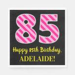 """[ Thumbnail: Fun Pink Stripes """"85""""; Happy 85th Birthday; Name Napkins ]"""
