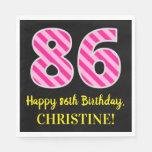 """[ Thumbnail: Fun Pink Stripes """"86""""; Happy 86th Birthday; Name Napkins ]"""