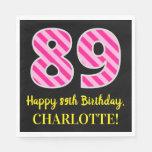 """[ Thumbnail: Fun Pink Stripes """"89""""; Happy 89th Birthday; Name Napkins ]"""