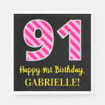 """[ Thumbnail: Fun Pink Stripes """"91""""; Happy 91st Birthday; Name Napkins ]"""